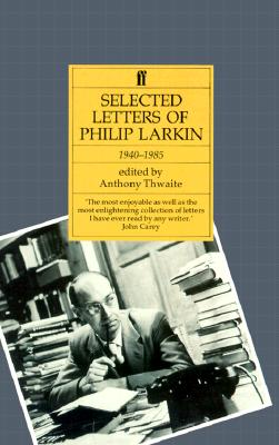Image for Selected Letters of Philip Larkin, 1940-1985