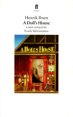 A Doll's House: A New Version by Frank McGuinness (Faber Plays), Ibsen, Henrik