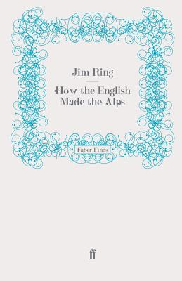 How the English Made the Alps, Ring, Jim