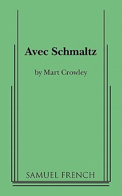 Avec Schmaltz, Crowley, Mart