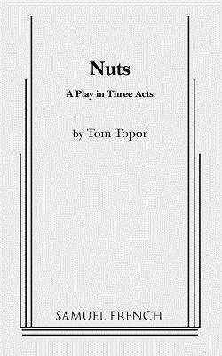 Nuts: a Play in Three Acts, Topor, Tom