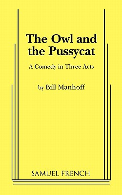 Image for The Owl and the Pussycat: A Comedy in Three Acts