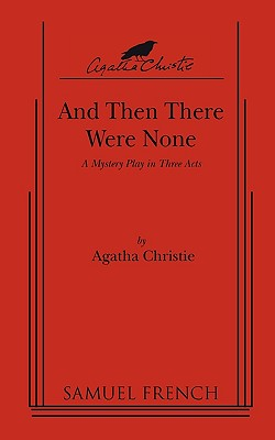 Image for And Then There Were None : A mystery play script in three acts