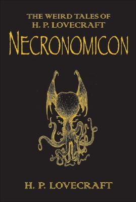 The Necronomicon: The Best Weird Tales of H.P. Lovecraft, Lovecraft, Howard Phillips