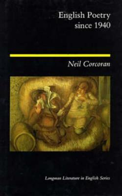 English Poetry Since 1940 (Longman Literature In English Series), Corcoran, Neil