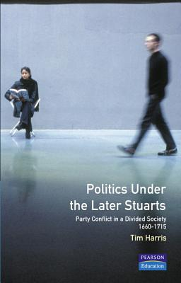 Image for Politics under the Later Stuarts (Studies In Modern History)