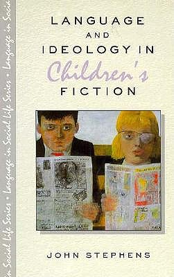 Image for Language and Ideology in Children's Fiction (Language in Social Life Series)