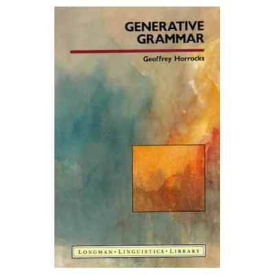 Generative Grammar (Longman Linguistics Library), Horrocks, Geoffrey