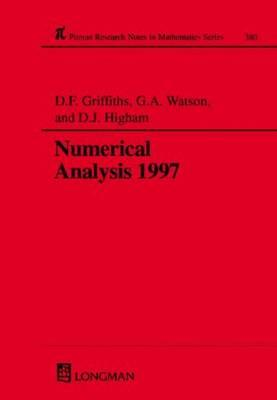 Numerical Analysis 1997 (Vol. 380) (Research Notes in Mathematics Ser.)