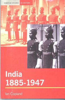 Image for India 1885-1947: The Unmaking of an Empire