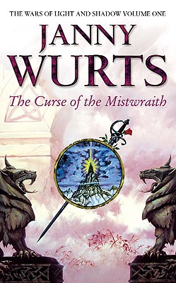 The Curse of the Mistwraith (Wars of Light & Shadow, Book 1), Janny Wurts