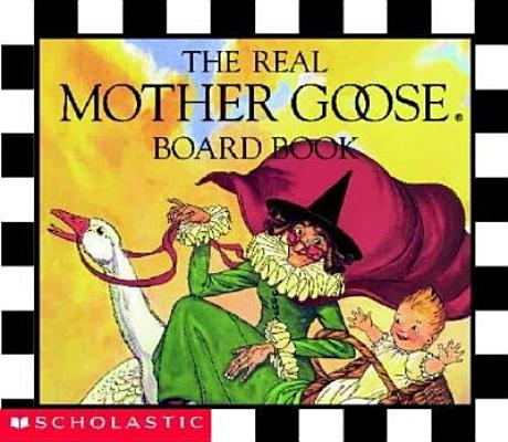 REAL MOTHER GOOSE BOARD BOOK, SCHOLASTIC