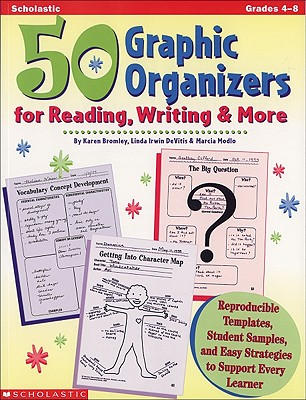 50 Graphic Organizers for Reading, Writing & More (Grades 4-8), Linda Irwin-DeVitis; Karen Bromley; Marcia Modlo