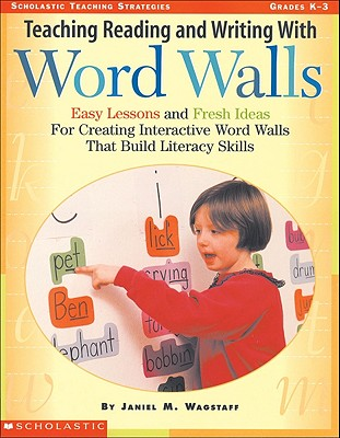 Image for Teaching Reading and Writing With Word Walls: Easy Lessons and Fresh Ideas for Creating Interactive Word Walls That Build Literacy Skills