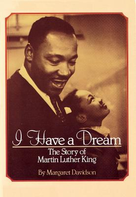 I Have a Dream: The Story of Martin Luther King; Scholastic Biography, Davidson, Margaret