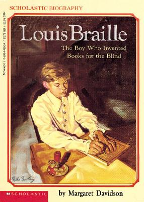 Image for Louis Braille: The Boy Who Invented Books for the Blind (Scholastic Biography)