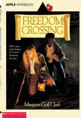 "Freedom Crossing (Apple Paperbacks), ""Clark, Margaret Goff"""
