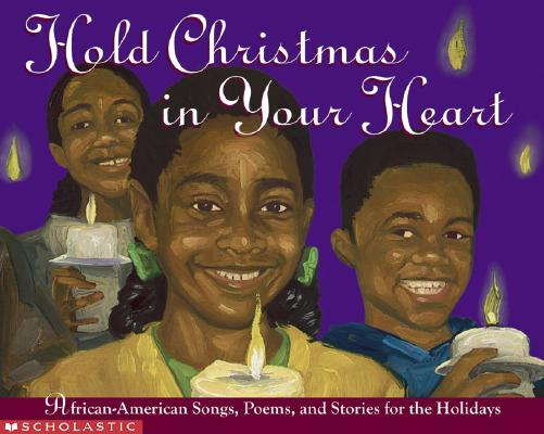 Image for HOLD CHRISTMAS IN YOUR HEART AFRICAN-AMERICAN SONGS, POEMS, AND STORIES FOR THE HOLIDAYS