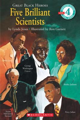Scholastic Reader Level 4: Great Black Heroes: Five Brilliant Scientists: Five Brilliant Scientists (level 4), Jones, Lynda