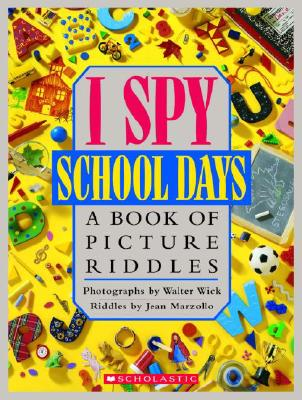 I Spy School Days: A Book of Picture Riddles, Marzollo, Jean