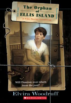 Orphan of Ellis Island : A Time Travel Adventure, ELVIRA WOODRUFF