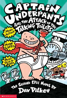 CAPTAIN UNDERPANTS & THE ATTACK OF THE TALKING TOILETS (NO 2), PILKEY, DAV