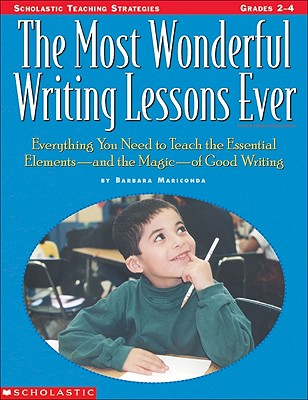 Image for The Most Wonderful Writing Lessons Ever (Grades 2-4)