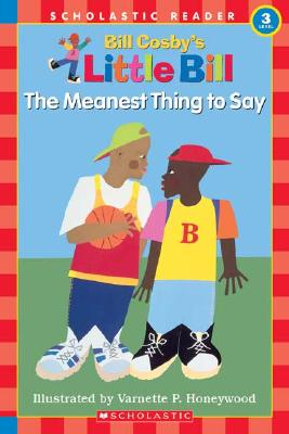 Image for The Meanest Thing To Say: A Little Bill Book for Beginning Readers, Level 3 (Oprah's Book Club)