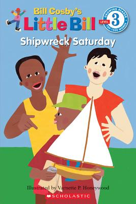 "Shipwreck Saturday (A Little Bill Book for Beginning Readers), ""Cosby, Bill"""