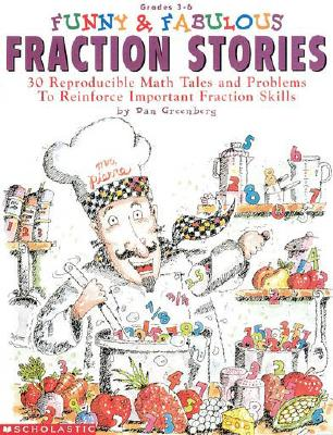 Image for Funny & Fabulous Fraction Stories: 30 Reproducible Math Tales and Problems to Reinforce Important Fraction Skills