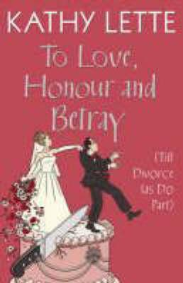 Image for To Love  Honour and Betray