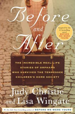 Image for Before and After: The Incredible Real-Life Stories of Orphans Who Survived the Tennessee Children's Home Society