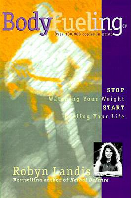 Image for BodyFueling: Stop Watching Your Weight, Start Fueling Your Life