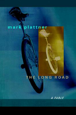 The Long Road, a Fable, Plattner, Mark