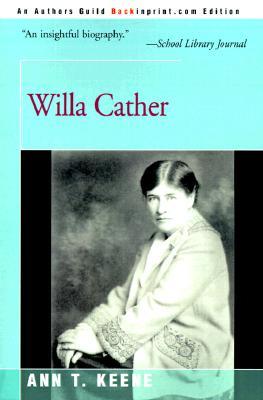 Willa Cather (Classic American Writers), Ann T. Keene