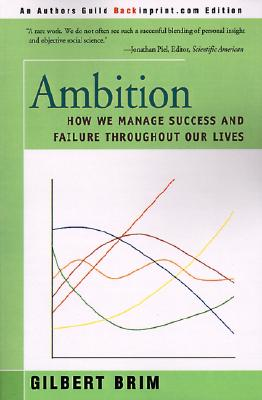 Image for Ambition: How We Manage Success and Failure Throughout Our Lives