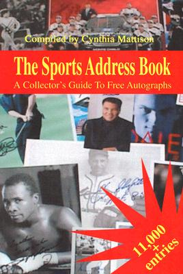 The Sports Address Book: A Collector's Guide To Free Autographs, Mattison, Cynthia