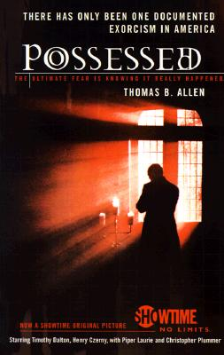 Possessed: The True Story of an Exorcism, Allen, Thomas B.