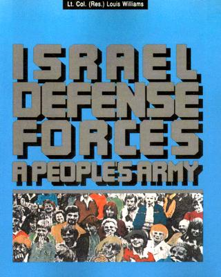 The Israel Defense Forces:: A People's Army, Williams, Louis