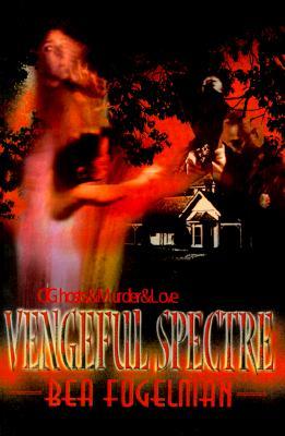 Vengeful Spectre, Fogelman, Bea