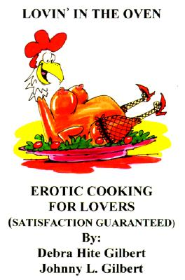 Image for Lovin' in the Oven: Erotic Cooking for Lovers