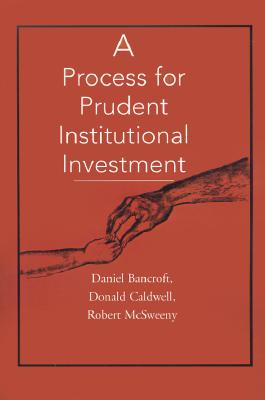 Image for A Process for Prudent Institutional Investment