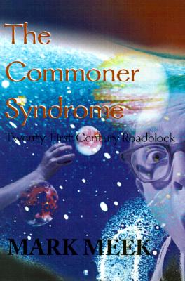 Image for The Commoner Syndrome: Twenty-First Century Roadblock