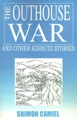 Image for OUTHOUSE WAR, THE AND OTHER KIBBUTZ STORIES