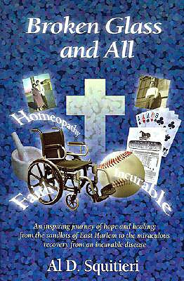 Image for ...Broken Glass and All: An Inspiring Journey of Hope and Healing
