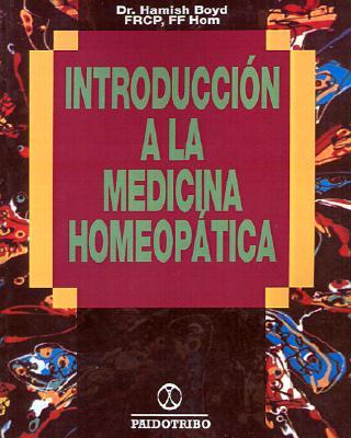 Introducci�n a la medicina homeop�tica (Spanish Edition), Boyd, Hamish