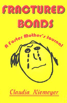 Image for Fractured Bonds: A Foster Mother's Journal