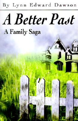 A Better Past: A Family Saga, Dawson, Lynn