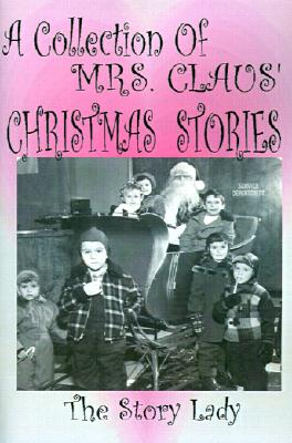 Image for A Collection Of Mrs. Claus' Christmas Stories