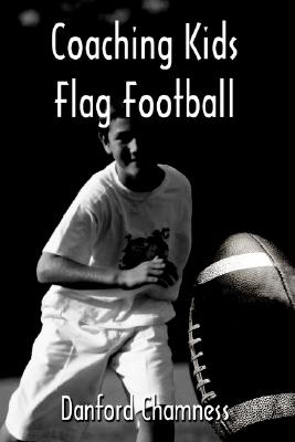 Coaching Kids Flag Football, Chamness, Danford